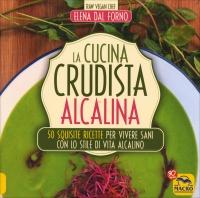 LA CUCINA CRUDISTA ALCALINA di Elena Dal Forno