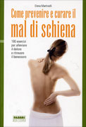 COME PREVENIRE E CURARE IL MAL DI SCHIENA 180 esercizi per alleviare il dolore e ritrovare il benessere di Elena Martinelli
