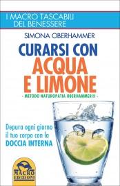 CURARSI CON ACQUA E LIMONE Depura ogni giorno il tuo corpo con la doccia interna di Simona Oberhammer