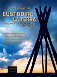 CUSTODIRE LA TERRA (EBOOK) Il messaggio dei popoli nativi delle Americhe di a cura di Stefano Fusi