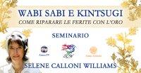 "Seminario ""Wabi Sabi e Kintsugi"" con Selene Calloni Williams – Sabato 23 ottobre 2021"