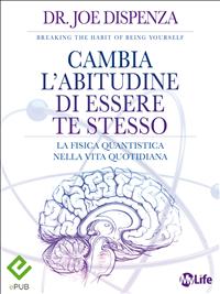 Cambia l'Abitudine di Essere Te Stesso (eBook)