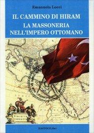 Il Cammino di Hiram - La Massoneria nell'Impero Ottomano