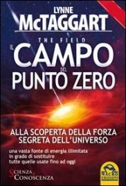 La Forza Segreta Dell'Universo - Il Campo del Punto Zero