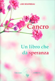 Cancro - Un Libro che da Speranza