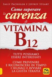 Come Superare la Carenza di Vitamina B12