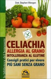 Celiachia - Allergia al Grano, Intolleranza al Glutine