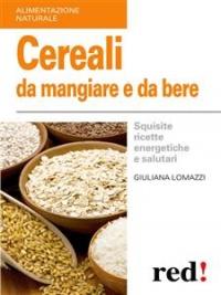 Cereali da Mangiare e da Bere (eBook)