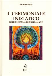 Il Cerimoniale Iniziatico nello Sciamanesimo Italiano
