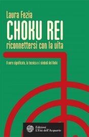 Choku Rei - Riconnettersi con la vita (eBook)