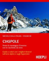 Ciaspole - Vivere la Montagna d'Inverno con le Racchette da Neve (eBook)