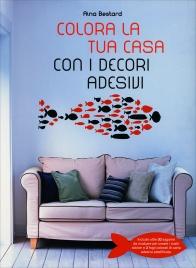 Colora la Tua Casa con i Decori Adesivi