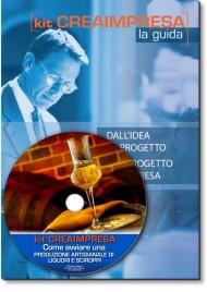 Come Aprire un Liquorificio - Produzione Artigianale di Liquori e Sciroppi - Libro + Cd-rom
