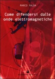 Come Difendersi dalle Onde Elettromagnetiche