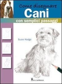 Come Disegnare Cani con Semplici Passaggi
