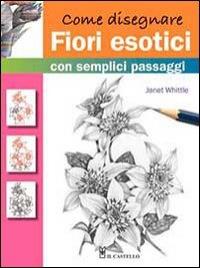 Come Disegnare Fiori Esotici