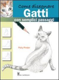 Come Disegnare Gatti con Semplici Passaggi