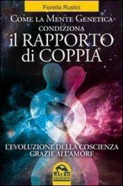 Come la Mente Genetica condiziona il Rapporto di Coppia (eBook)