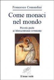Come Monaci nel Mondo (eBook)