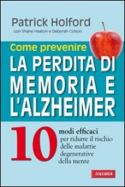 Come Prevenire la Perdita di Memoria e l'Alzheimer (eBook)
