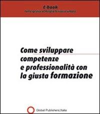 Come Sviluppare Competenze e Professionalità in Azienda (eBook)