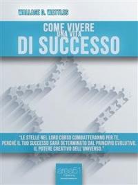 Come Vivere una Vita di Successo (eBook)