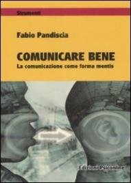 Comunicare Bene - La Comunicazione come Forma Mentis