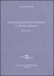 Considerazioni Esoteriche sui Nessi Karmici - Volume quarto