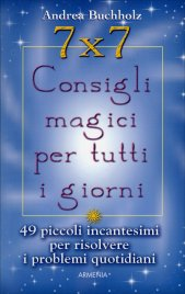 7x7 Consigli Magici per Tutti i Giorni