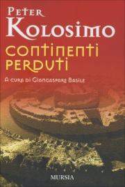 CONTINENTI PERDUTI di a cura di Peter Kolosimo, Giangaspare Basile