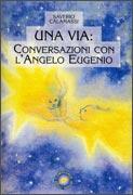 Una Via: Conversazioni con l'Angelo Eugenio