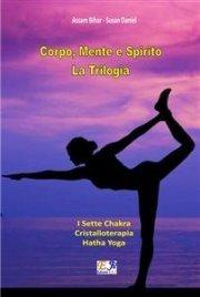 Corpo, Mente e Spirito - La Trilogia (eBook)