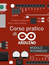 Corso Pratico di Arduino - Modulo Intermedio (eBook)