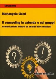 Il Counseling in Azienda e nei Gruppi
