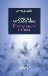 Covid-19 e Patologie Virali - Prevenzione e Cura