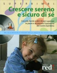 Crescere Sereno e Sicuro di Sè - Con CD Allegato