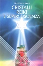 Cristalli Reiki e Supercoscienza