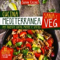 Cucina Mediterranea Sana e Veg