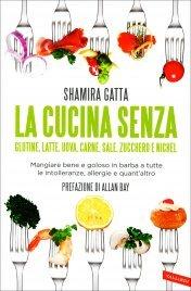 La Cucina Senza Glutine, Latte, Uova, Carne, Sale, Zucchero e Nichel