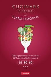 Cucinare è Facile con Elena Spagnol (eBook)