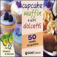 Cupcakes, Muffin e Altri Dolcetti
