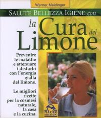 Salute Bellezza Igiene con la Cura del Limone (vecchia edizione)