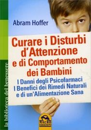 Curare i Disturbi d'Attenzione e di Comportamento dei Bambini Edizione 2013