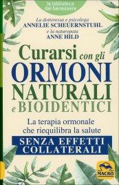 Curarsi con gli Ormoni Naturali e Bioidentici