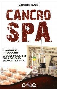 CANCRO SPA Il business intoccabile: le cose da sapere che possono salverti la vita di Marcello Pamio