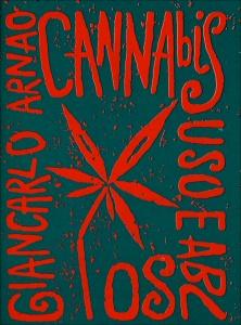 CANNABIS USO E ABUSO di Giancarlo Arnao