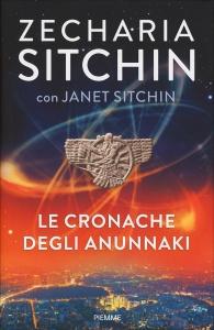 LE CRONACHE DEGLI ANUNNAKI di Zecharia Sitchin, Janet Sitchin