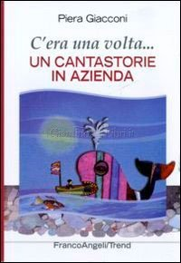 C'era una Volta... Un Cantastorie in Azienda (eBook)