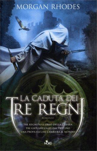 La Caduta dei Tre Regni - La Saga dei Tre Regni Volume 1