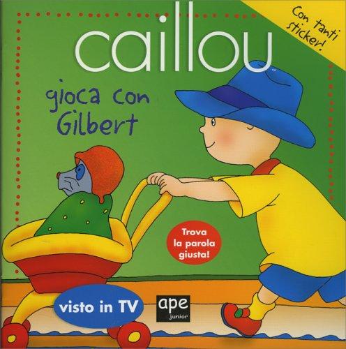 Caillou Gioca con Gilbert